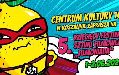"""Na zdjęciu plakat: 5. Dziecięcego Festiwalu Sztuki Filmowej w Koszalinie """"Filmoniada"""""""