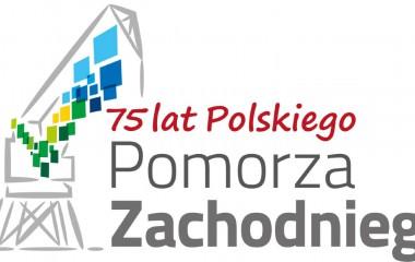 75. rocznica ustanowienia polskiej administracji na Pomorzu Zachodnim