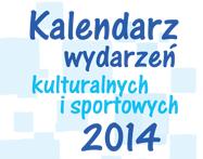 Przejdź do: Kalendarz wydarzeń kulturalnych i sportowych 2014